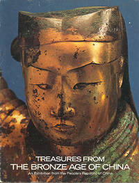 Treasures from the Bronze Age of China : An Exhibition From the People's Republic of China.