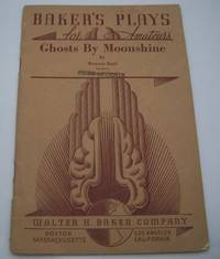 Ghosts by Moonshine (Baker's Plays for Amateurs) by Warren Beck  - Paperback  - 1935  - from Easy Chair Books (SKU: 184943)
