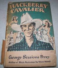Hackberry Cavalier, Being a Chronicle of the More Outstanding Adventures in Love and Life of that...