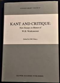Kant and Critique: New Essays in Honor of W.H. Werkmeister