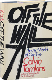 image of Off the Wall: Robert Rauschenberg and the Art World of Our Time (First Edition)