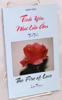 Tình yêu nhu' lu'a am: tho' tình / The fire of love: love poems