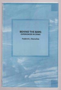 Behind the Bars Experiences in Crime