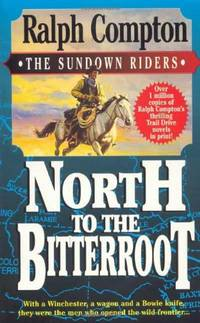North to the Bitterroot (The Sundown riders)