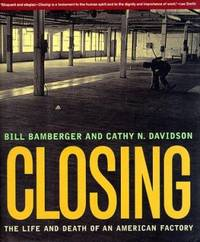 Closing : The Life and Death of an American Factory