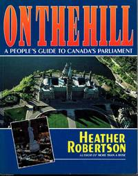 image of On the Hill: A People's  Guide to Canada's Parliament