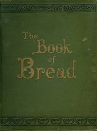 The Book of Bread by Simmons, Owen - 1903
