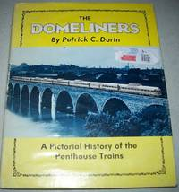 image of The Domeliners: A Pictorial History of the Penthouse Trains