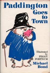 Paddington Goes To Town. Illustrated by Peggy Fortnum.