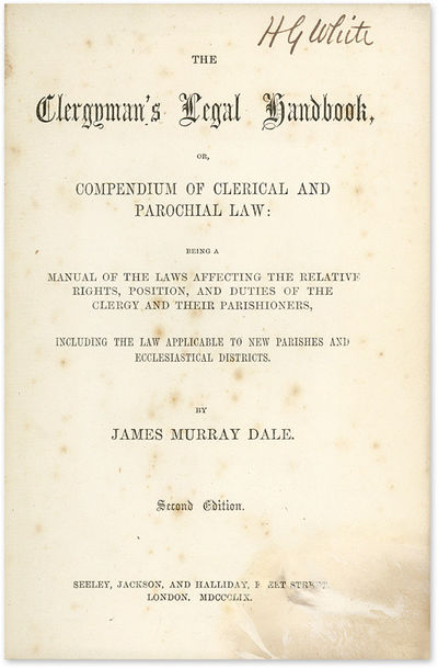 1859. Dale, James Murray . The Clergyman's Legal Handbook, Or Compendium of Clerical and Parochial L...
