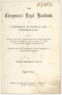 The Clergyman's Legal Handbook, Or Compendium of Clerical..