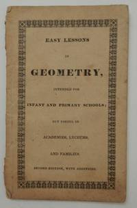 Easy Lessons in Geometry, intended for Infant and Primary Schools : but useful in Academies,...