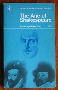 The Age of Shakespeare The Pelican Guide to English Literature 2