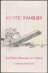 Mystic Families and More Memories of a Native