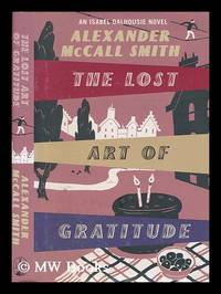 The lost art of gratitude / Alexander McCall Smith