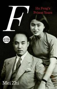 F: Hu Feng and Our Prison Years