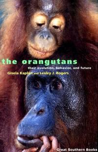 The Orangutans: Their Evolution, Behavior, and Future