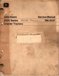 image of John Deere 2000 Series Crawler Tractors Service Manual SM-2037