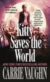 Kitty Saves the World: A Kitty Norville Novel by Carrie Vaughn - 2015-04-04