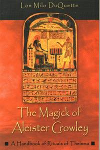 Magick of Aleister Crowley a Handbook of Rituals of Thelema