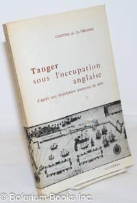 image of Tanger sous l'occupation anglaise, d'apres une description anonyme de 1674