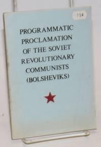 Programmatic proclamation of the Soviet Revolutionary Communists (Bolsheviks)