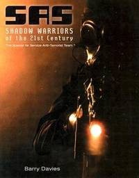 SAS Shadow Warriors of the 21st Century : The Special Air Service Anti-Terrorist Team by Barry Davies - Hardcover - 2002 - from ThriftBooks (SKU: G1930983158I5N00)