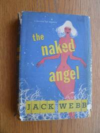 The Naked Angel aka Such Women are Dangerous by  Jack Webb - First edition first printing - 1953 - from Scene of the Crime Books, IOBA (SKU: biblio12114)