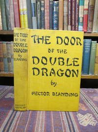 image of The Door of the Double Dragon, a Romance of the China of Yesterday and To-Day