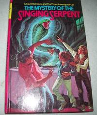 Alfred Hitchcock and the Three Investigators in the Mystery of the Singing Serpent (#17)