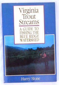 image of Virginia Trout Streams: A Guide to Fishing the Blue Ridge Watershed