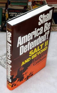 image of Shall America Be Defended?  Salt II and Beyond