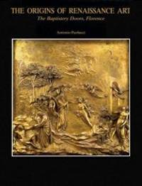 The Baptistery of San Giovanni: The Origins of Renaissance Art: The Baptistery Doors, Florence (Vol. 2) by Antonio Paolucci - 2007-09-04
