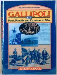 GALLIPOLI 1915 Pens, Pencils, and Cameras At War