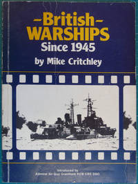 British Warships Since 1945:  Part 1 by  Mike Critchley - Paperback - 1980 - from Hanselled Books and Biblio.co.uk