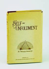 Self-Unfoldment: The Practical Application of Moral Principles to the Living of a Life