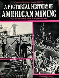 A Pictorial History Of American Mining