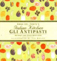 Gli Antipasti : Antipasti and Other Appetizers