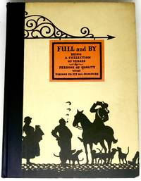 Full and By: Being a Collection of Verses by Persons of Quality in Praise of Drinking Illustrated by Edward A. Wilson