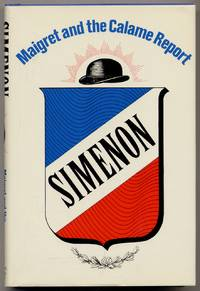 Maigret and the Calame Report by  Georges SIMENON - First Edition - 1969 - from Between the Covers- Rare Books, Inc. ABAA (SKU: 316764)
