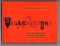 Wegbereiders. Van moderne boektypografie in Nederland by  Dick Dooijes  - Hardcover  - 1988  - from Leopolis (SKU: 006272)