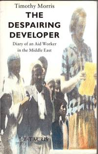 The Despairing Developer: Diary of an Aid Worker in the Middle East