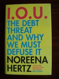 image of I.O.U. -  The Debt Threat And Why We Must Defuse It