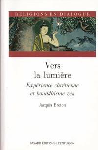Vers la lumière : Expérience chrétienne et bouddhisme zen