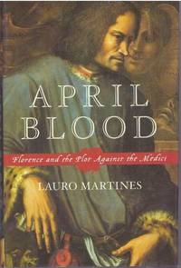 image of APRIL BLOOD; Florence and the Plot Against the Medici