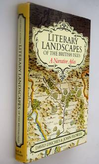 Literary landscapes of the British Isles : a narrative Atlas