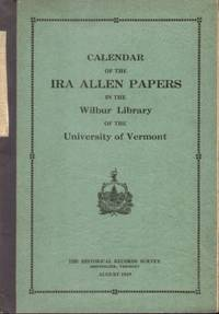 CALENDAR OF THE IRA ALLEN PAPERS IN THE WILBUR LIBRARY OF THE UNIVERSITY  OF VERMONT by  Luther H. Director Evans - Paperback - 1939 - from Nick Bikoff, Bookseller (SKU: 12986)