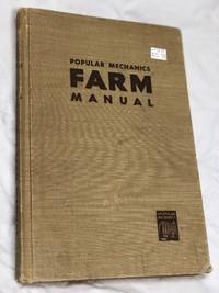 POPULAR MECHANICS FARM MANUAL: A Thousand and One Illustrated Ideas to Help You: 1 Step Up Your...