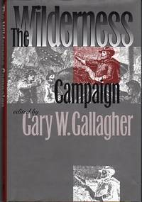 The Wilderness Campaign (Military Campaigns of the Civil War Series)