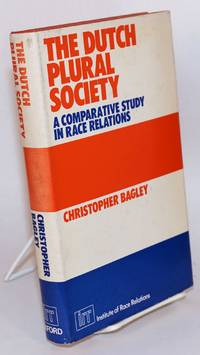 The Dutch Plural Society: a Comparative Study in Race Relations
